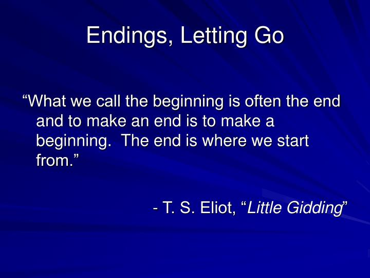 Endings, Letting Go