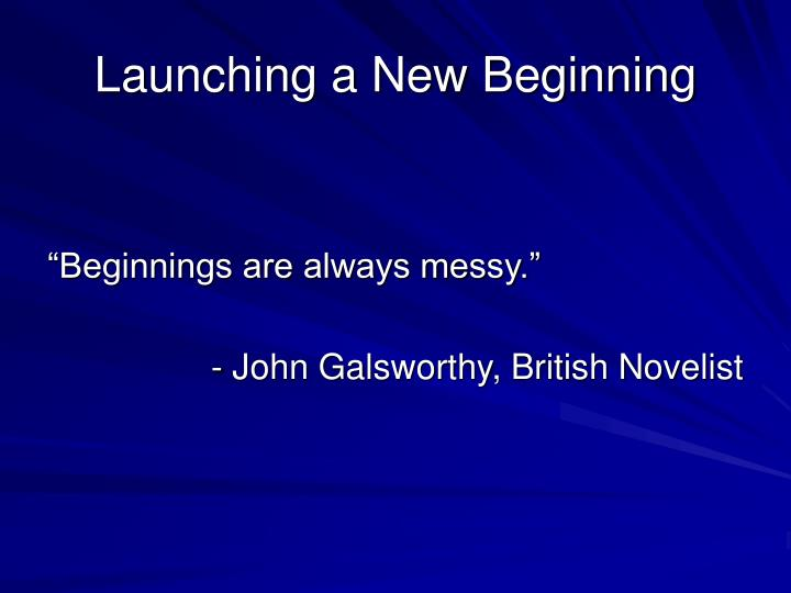 Launching a New Beginning