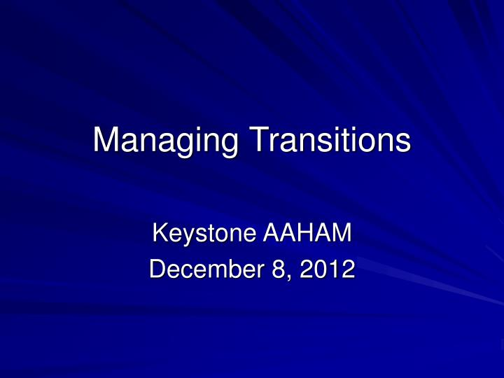 Managing transitions
