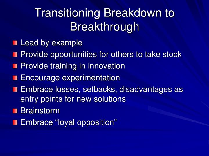 Transitioning Breakdown to Breakthrough