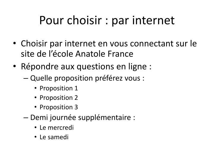 Pour choisir : par internet
