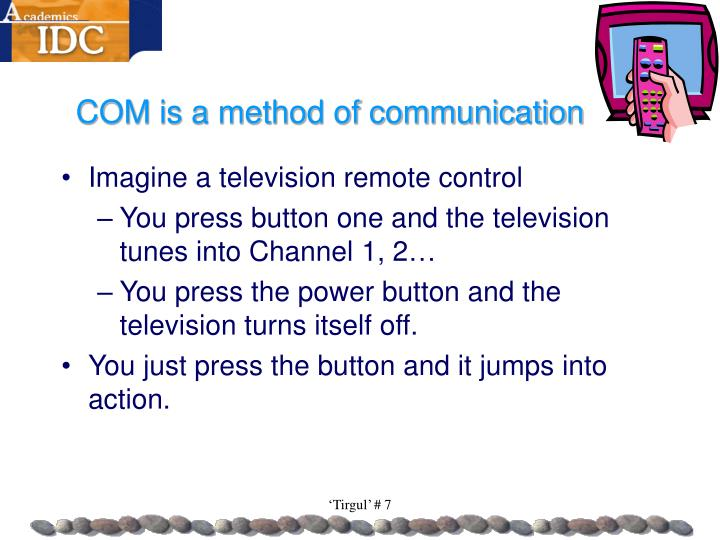 COM is a method of communication