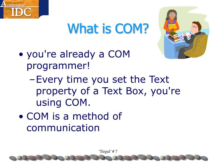 What is COM?