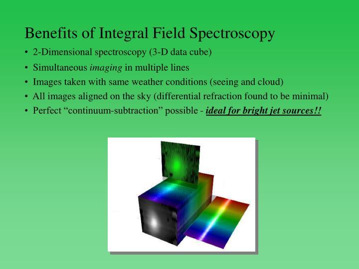 Benefits of Integral Field Spectroscopy