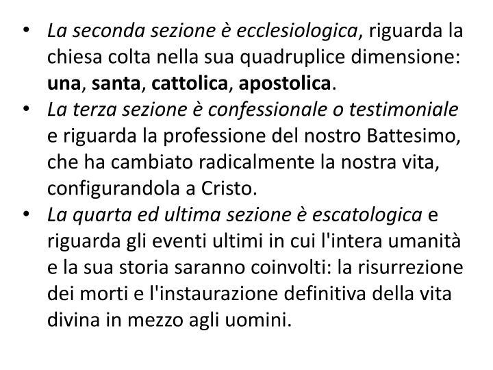 La seconda sezione è ecclesiologica