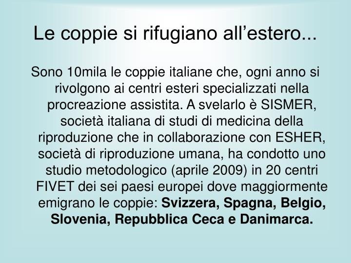 Le coppie si rifugiano all'estero...