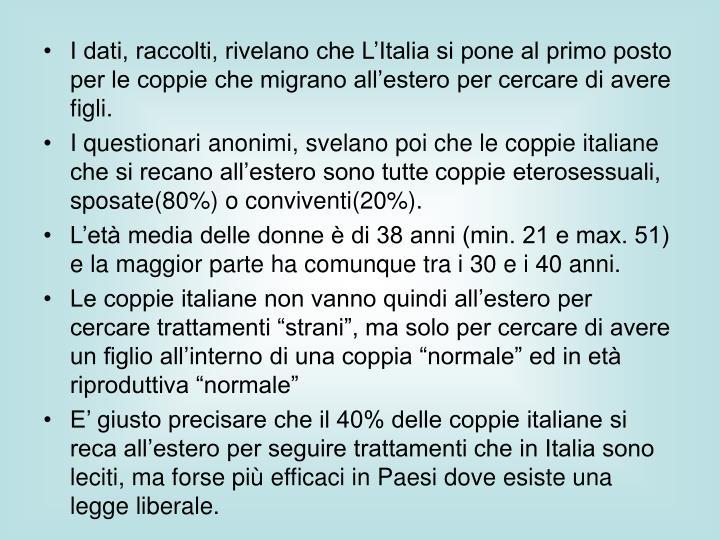 I dati, raccolti, rivelano che L'Italia si pone al primo posto per le coppie che migrano all'estero per cercare di avere figli.