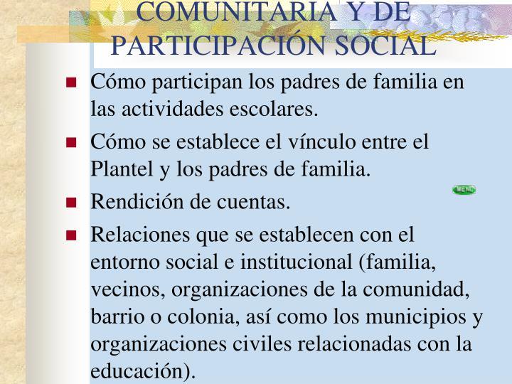 COMUNITARIA Y DE PARTICIPACIÓN SOCIAL