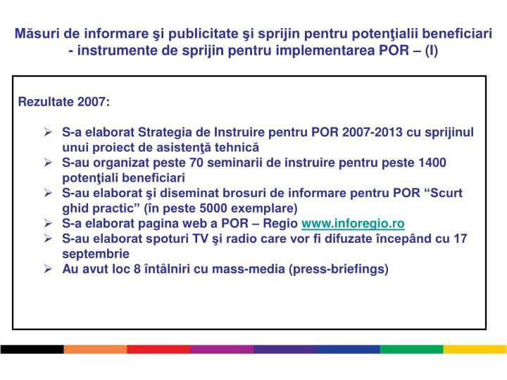 Măsuri de informare şi publicitate şi sprijin pentru potenţialii beneficiari  - instrumente de sprijin pentru implementarea POR – (I)