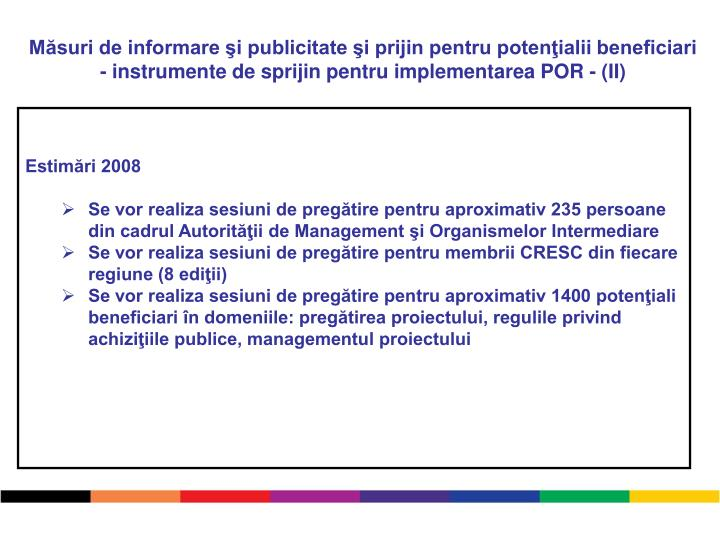 Măsuri de informare şi publicitate şi prijin pentru potenţialii beneficiari  - instrumente de sprijin pentru implementarea POR - (II)