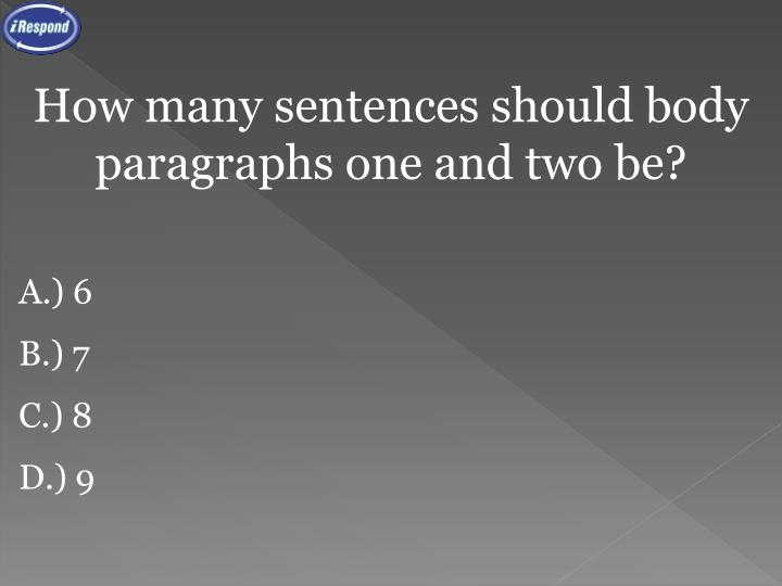 How many sentences should body paragraphs one and two be?