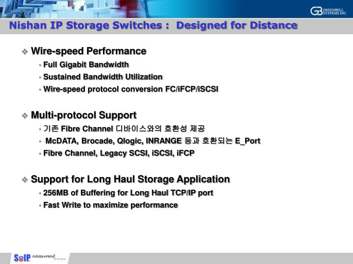Nishan IP Storage Switches :  Designed for Distance