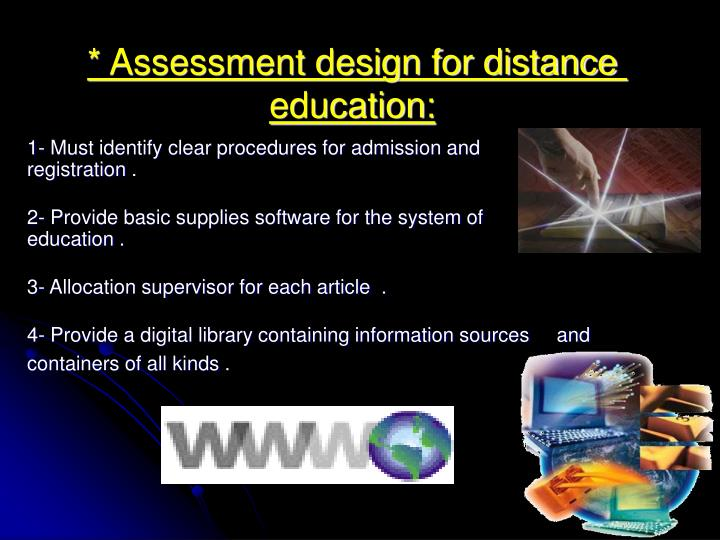 * Assessment design for distance education: