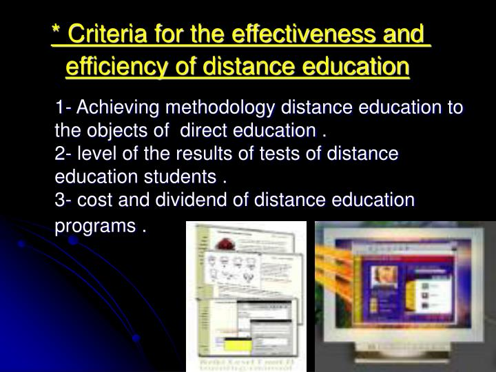 * Criteria for the effectiveness and efficiency of distance education