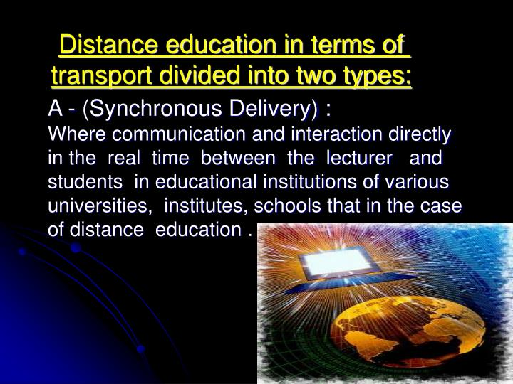 Distance education in terms of transport divided into two types