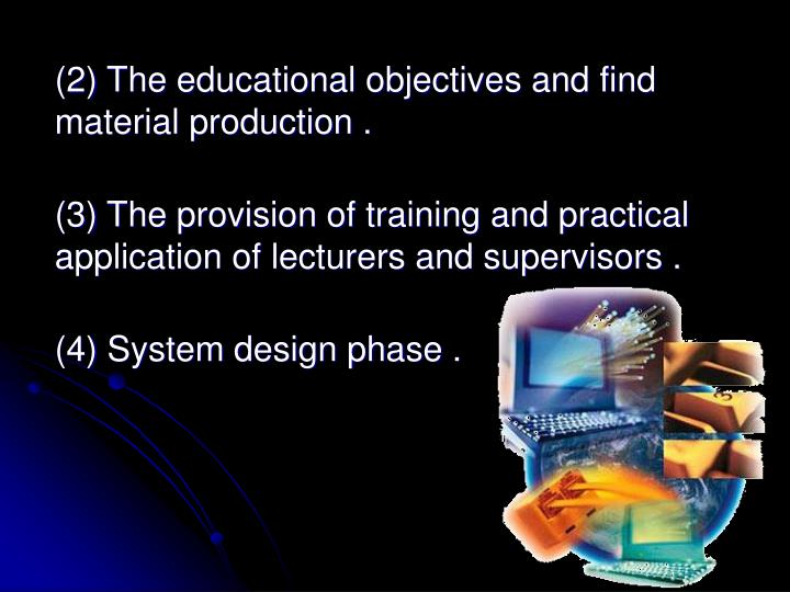 (2) The educational objectives and find                  material production .