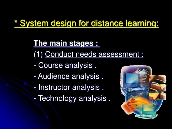 * System design for distance learning: