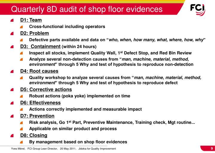 Quarterly 8D audit of shop floor evidences