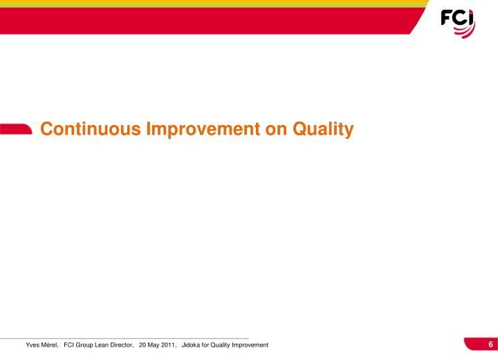 Continuous Improvement on Quality