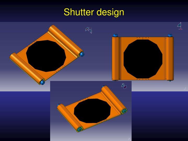 Shutter design