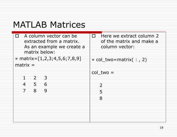 A column vector can be extracted from a matrix.  As an example we create a matrix below:
