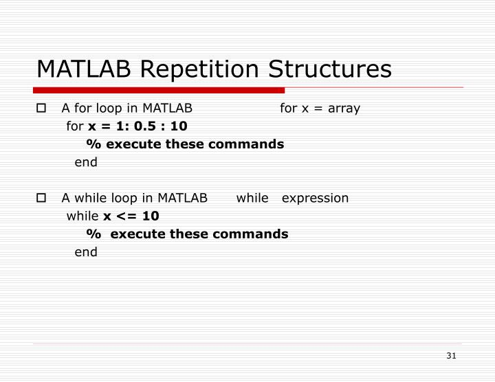 MATLAB Repetition Structures