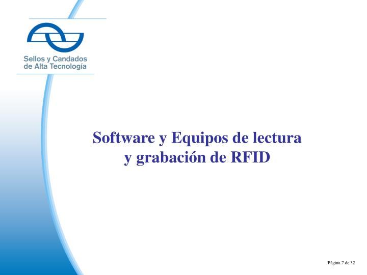 Software y Equipos de lectura y grabación de RFID