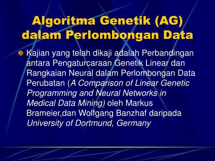 Algoritma Genetik (AG) dalam Perlombongan Data