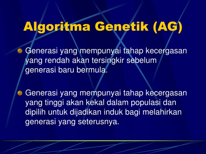 Algoritma Genetik (AG)