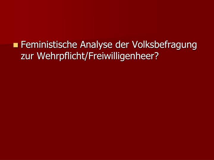 Feministische Analyse der Volksbefragung zur Wehrpflicht/Freiwilligenheer?