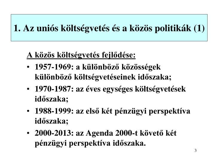 1. Az uniós költségvetés és a közös politikák (1)