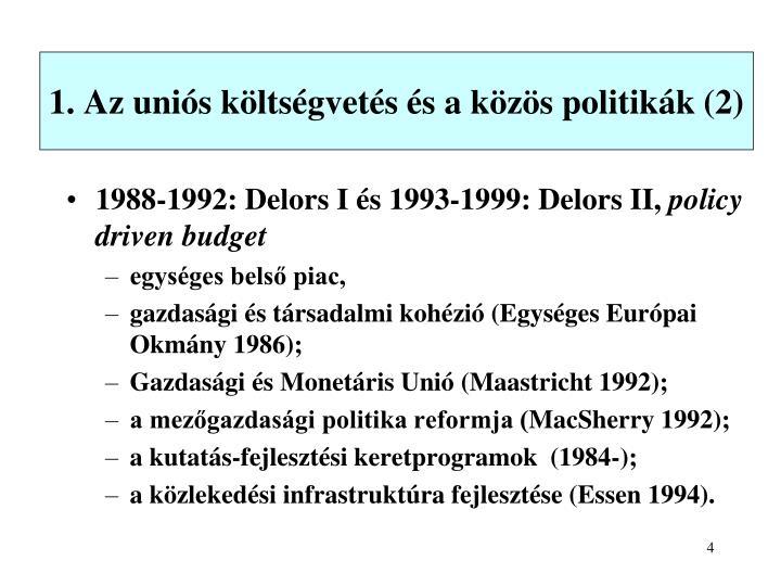 1. Az uniós költségvetés és a közös politikák (2)