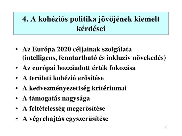 4. A kohéziós politika jövőjének kiemelt kérdései