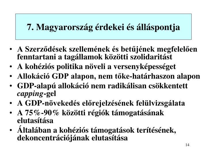7. Magyarország érdekei és álláspontja
