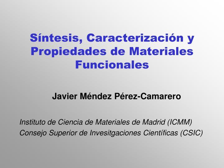 Síntesis, Caracterización y Propiedades de Materiales Funcionales