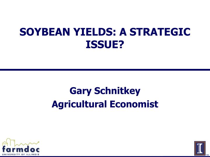 Soybean yields a strategic issue