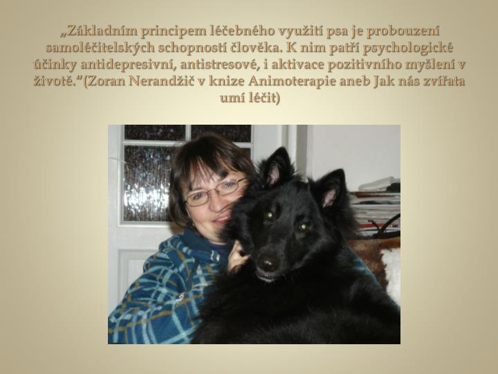 """""""Základním principem léčebného využití psa je probouzení"""