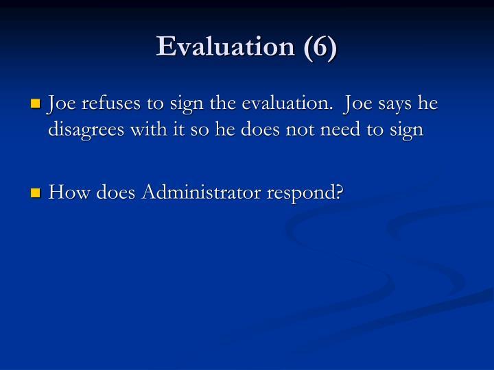 Evaluation (6)