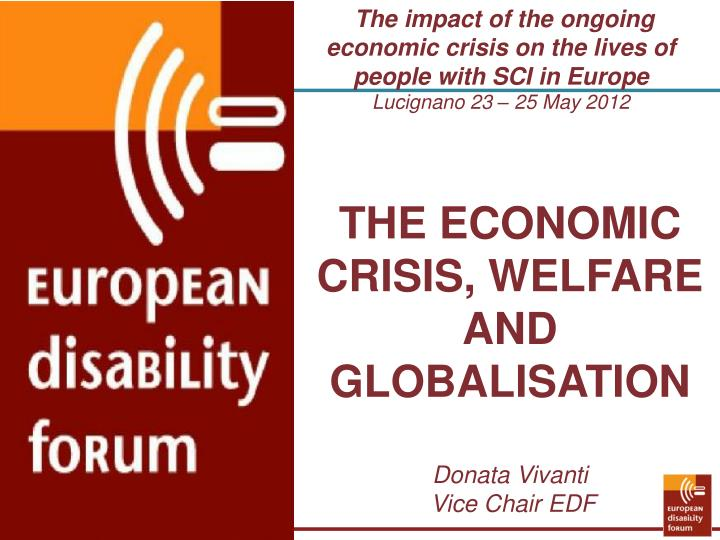 The impact of the ongoing economic crisis on the lives of people with SCI in Europe