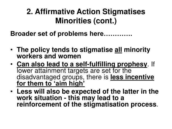 2. Affirmative Action Stigmatises Minorities (cont.)