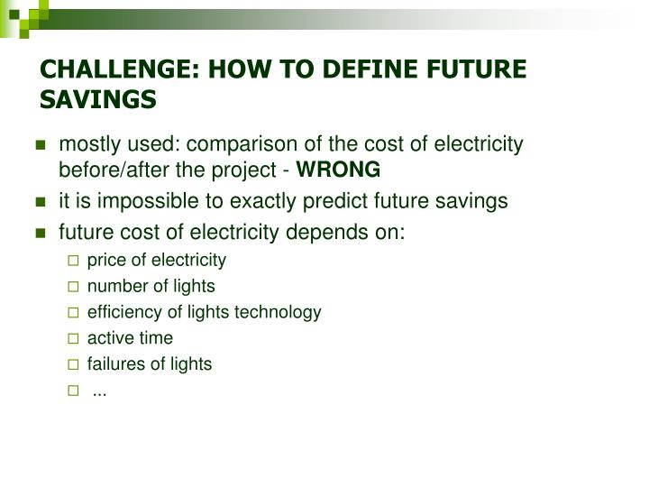 CHALLENGE: HOW TO DEFINE FUTURE SAVINGS
