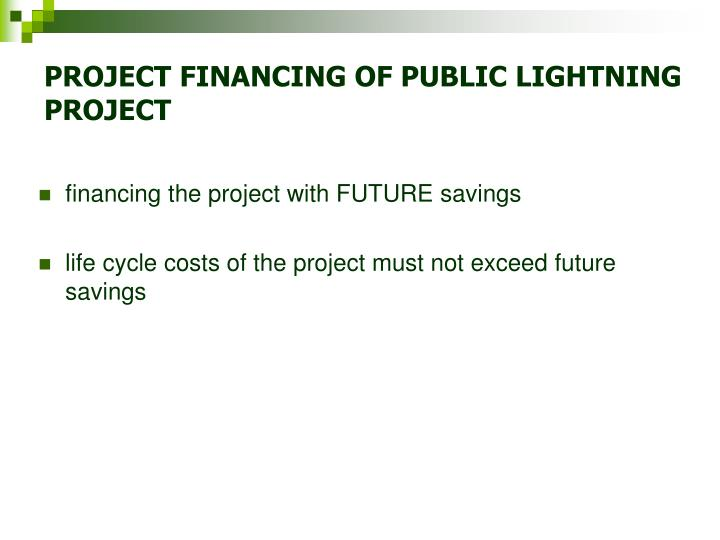 PROJECT FINANCING OF PUBLIC LIGHTNING PROJECT