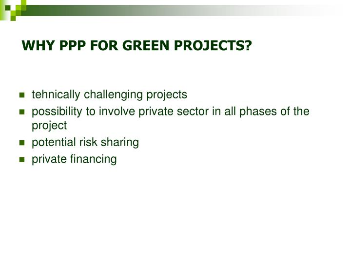 WHY PPP FOR GREEN PROJECTS?