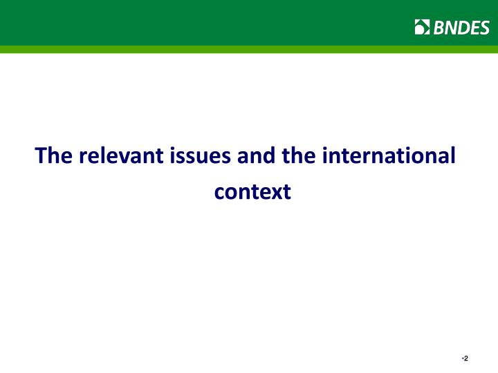 The relevant issues and the international context