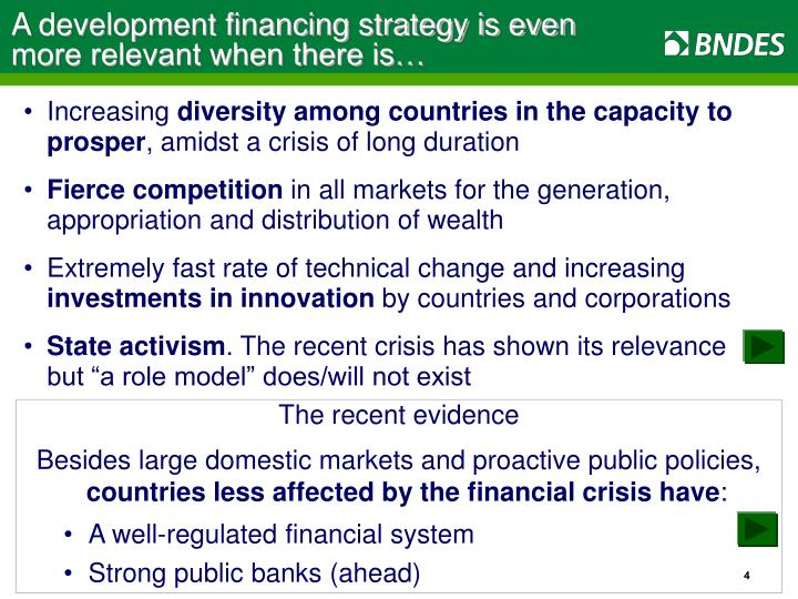 A development financing strategy is even more relevant when there is…
