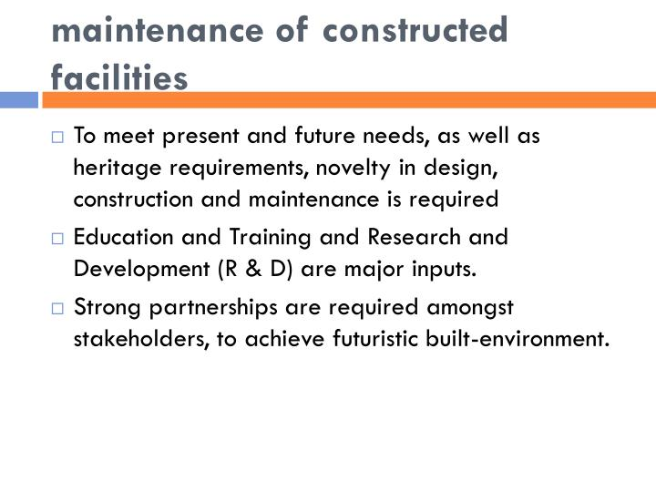 Construction, refurbishment and maintenance of constructed facilities