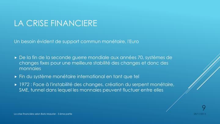 Un besoin évident de support commun monétaire, l'Euro