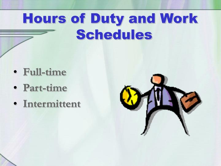 Hours of Duty and Work Schedules