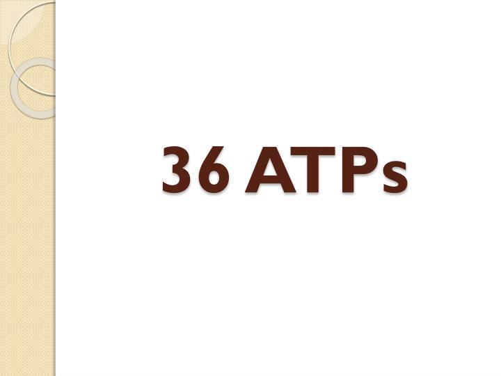 36 ATPs