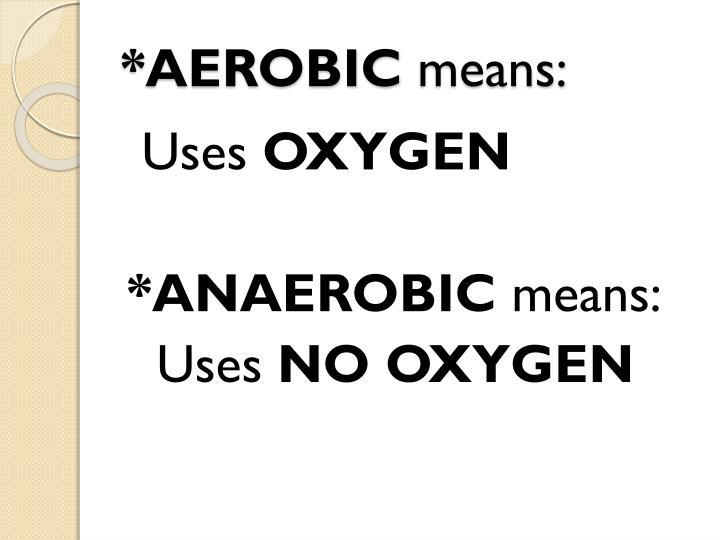 *AEROBIC